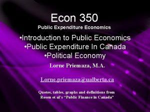 Econ 350 Public Expenditure Economics Introduction to Public