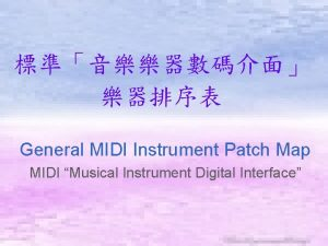 General MIDI Instrument Patch Map MIDI Musical Instrument