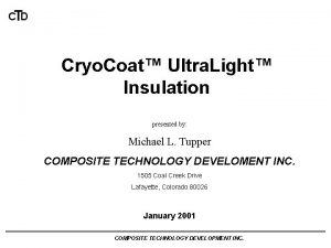 CTD Cryo Coat Ultra Light Insulation presented by
