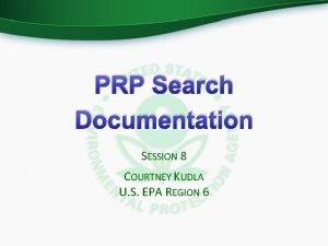 PRP Search Documentation SESSION 8 COURTNEY KUDLA U
