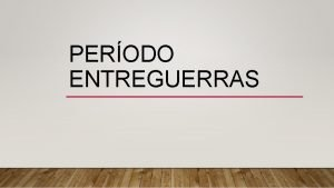 PERODO ENTREGUERRAS LOS MOVIMIENTOS VANGUARDISTAS La vanguardia engloba