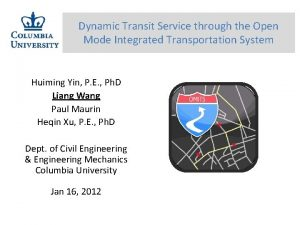 Dynamic Transit Service through the Open Mode Integrated