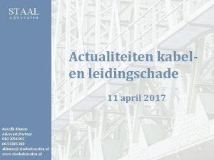 STAAL advocaten Actualiteiten kabelen leidingschade 11 april 2017