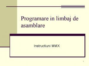 Programare in limbaj de asamblare Instructiuni MMX 1