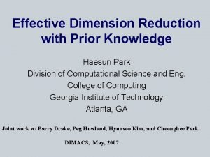 Effective Dimension Reduction with Prior Knowledge Haesun Park