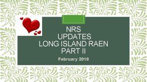 NRS UPDATES LONG ISLAND RAEN PART II February
