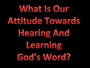 What Is Our Attitude Towards Hearing And Learning
