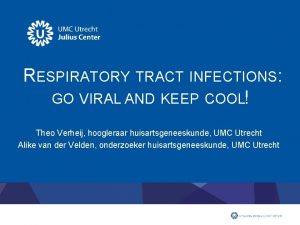 RESPIRATORY TRACT INFECTIONS GO VIRAL AND KEEP COOL