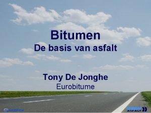 Bitumen De basis van asfalt Tony De Jonghe