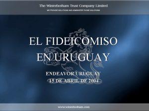 EL FIDEICOMISO EN URUGUAY ENDEAVOR URUGUAY 15 DE