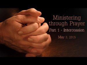 Ministering Through Prayer Part1 Intercession Pauls Third Missionary