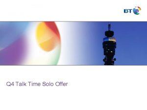 Q 4 Talk Time Solo Offer Agenda Talk