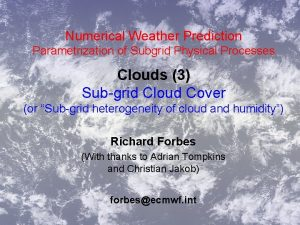 Numerical Weather Prediction Parametrization of Subgrid Physical Processes