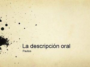 La descripcin oral Pautas Qu es describir Describir