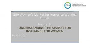 GBA Womens Market for Insurance Working Group Session