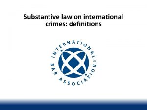 Substantive law on international crimes definitions Learning objectives