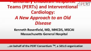 Pulmonary Embolism Response Teams PERTs and Interventional Cardiology