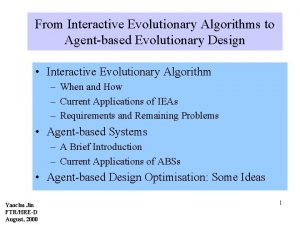 From Interactive Evolutionary Algorithms to Agentbased Evolutionary Design