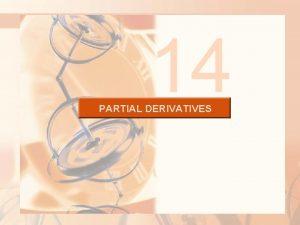 14 PARTIAL DERIVATIVES PARTIAL DERIVATIVES 14 6 Directional
