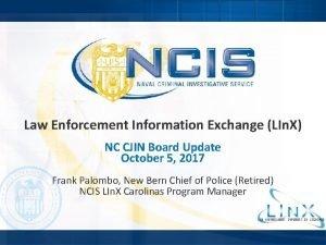 Law Enforcement Information Exchange LIn X NC CJIN
