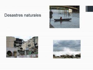 Desastres naturales Fenmeno natural vs desastre natural FENMENOS