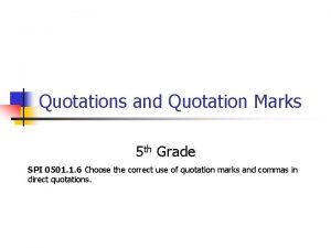 Quotations and Quotation Marks 5 th Grade SPI
