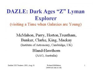 DAZLE Dark Ages Z Lyman Explorer visiting a