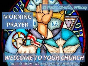 St Pauls Church Wibsey MORNING PRAYER WELCOME TO