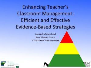 Enhancing Teachers Classroom Management Efficient and Effective EvidenceBased