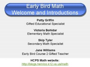 Early Bird Math Welcome and Introductions Patty Griffin