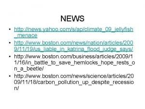 NEWS http news yahoo comsapclimate09jellyfish menace http www