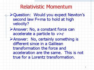 Relativistic Momentum Question Would you expect Newtons second