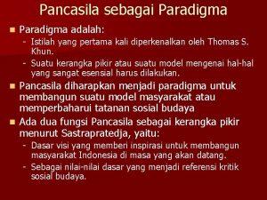 Pancasila sebagai Paradigma n Paradigma adalah Istilah yang