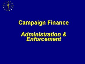 Campaign Finance Administration Enforcement Contact Information n Campaign