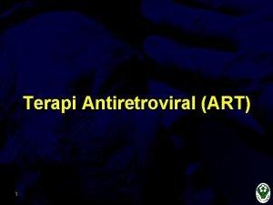 Terapi Antiretroviral ART 1 2 3 Tujuan Terapi