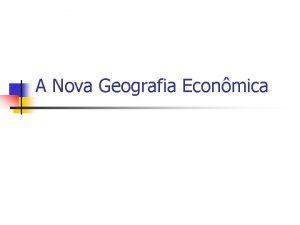 A Nova Geografia Econmica Roteiro n NGE Afinal
