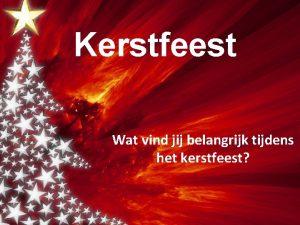 Kerstfeest Wat vind jij belangrijk tijdens het kerstfeest
