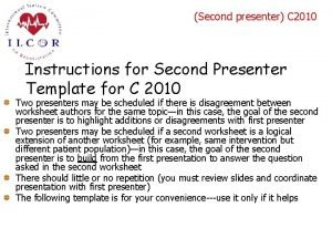 Second presenter C 2010 Instructions for Second Presenter