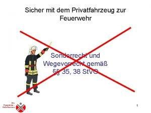 Sicher mit dem Privatfahrzeug zur Feuerwehr Sonderrecht und