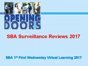1 SBA Surveillance Reviews 2017 SBA 1 st