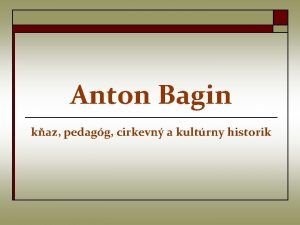 Anton Bagin kaz pedagg cirkevn a kultrny historik