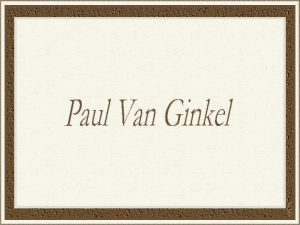 Paul Van Ginkel nasceu em St Boniface Manitoba