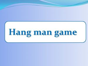 Hang man game Warm up Stomach Stomach Elbow