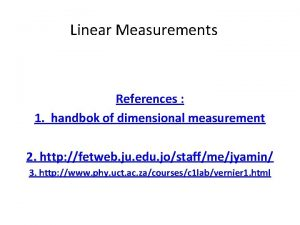 Linear Measurements References 1 handbok of dimensional measurement