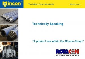 Technically Speaking A product line within the Mincon