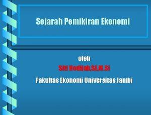 Sejarah Pemikiran Ekonomi oleh Siti Hodijah SE M