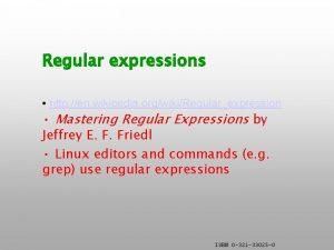 Regular expressions http en wikipedia orgwikiRegularexpression Mastering Regular