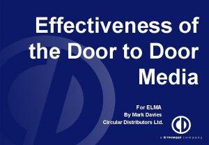 Effectiveness of the Door to Door Media For
