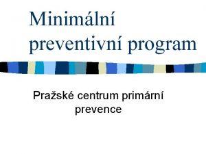 Minimln preventivn program Prask centrum primrn prevence Pt