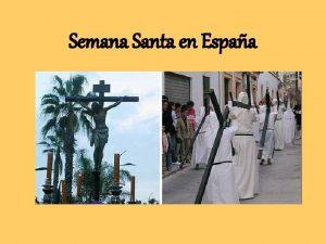 Semana Santa en Espaa Semana Santa Holy Week